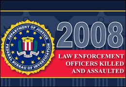 Law Enforcement Officers Killed and Assaulted, 2008
